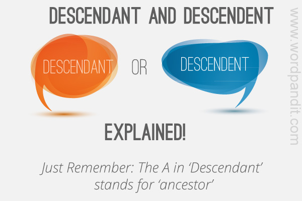 difference between descendant and descendent