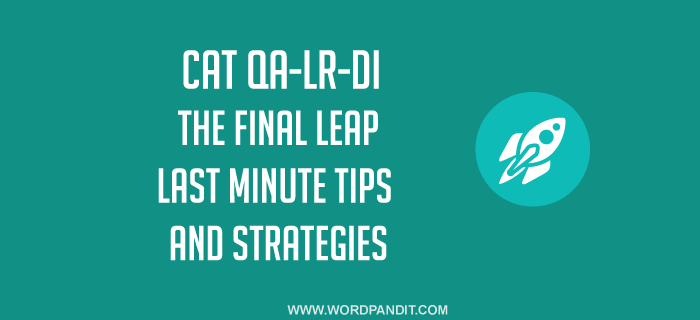 Strategy for CAT Maths, LR and DI: The Final Leap
