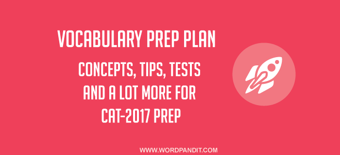 Vocabulary CAT-2017 Prep Plan: Day-7